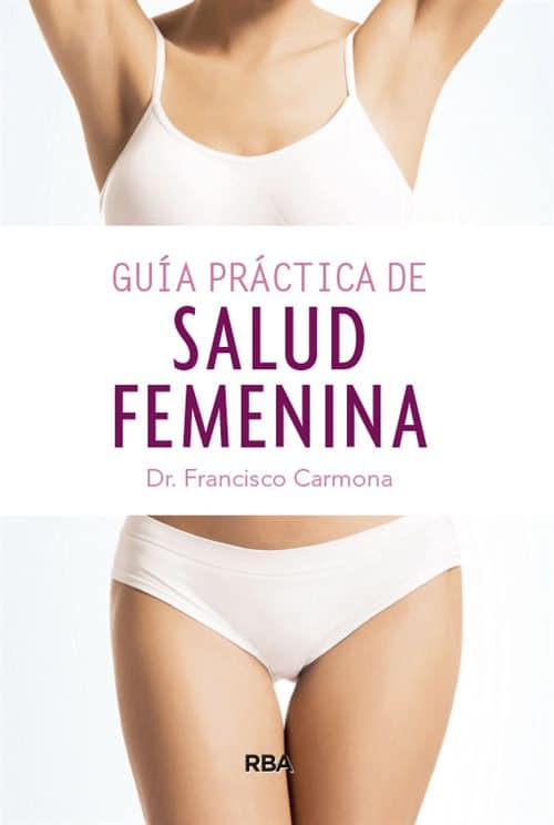 Guía práctica de salud femenina. Dr. Francisco Carmona